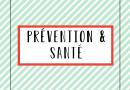 PRÉVENTION & SANTÉ